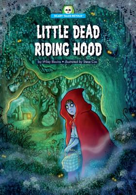Little Dead Riding Hood (Scary Tales Retold) Cover Image