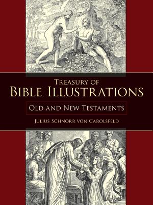 Treasury of Bible Illustrations: Old and New Testaments (Dover Pictorial Archives) Cover Image