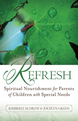 Refresh: Spiritual Nourishment for Parents of Children with Special Needs Cover Image