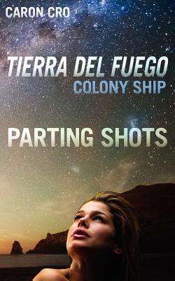 Cover for Tierra del Fuego, Colony Ship; Parting Shots