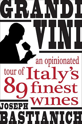 Grandi Vini: An Opinionated Tour of Italy's 89 Finest Wines Cover Image