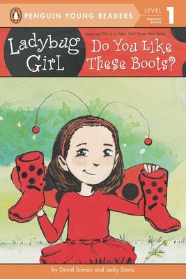 Do You Like These Boots? (Ladybug Girl) Cover Image