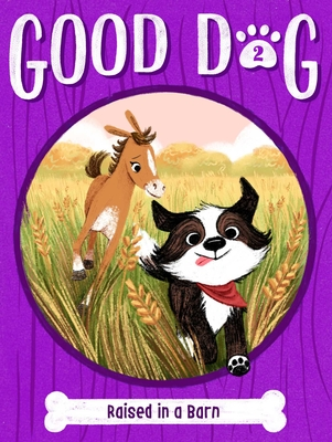 Raised in a Barn (Good Dog #2) Cover Image