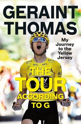 The Tour According to G: My Journey to the Yellow Jersey Cover Image