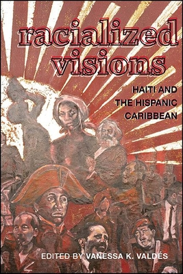 Racialized Visions: Haiti and the Hispanic Caribbean Cover Image