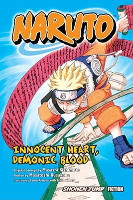 Naruto: Innocent Heart, Demonic Blood (Novel) cover image