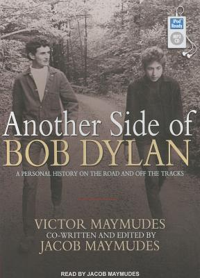 Another Side of Bob Dylan: A Personal History on the Road and Off the Tracks Cover Image