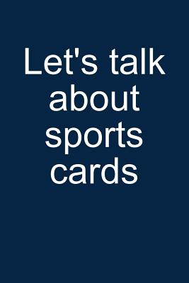Let's Talk Sports Cards: Notebook for Collecting Sports Cards Collector Baseball Football Basketball Hockey 6x9 in Dotted Cover Image