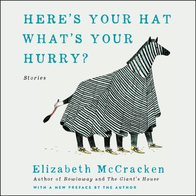 Here's Your Hat What's Your Hurry Lib/E: Stories Cover Image