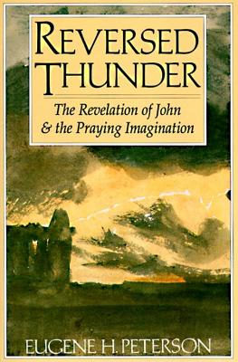 Reversed Thunder: The Revelation of John and the Praying Imagination Cover Image
