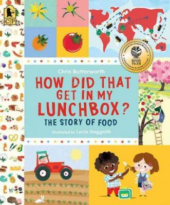 How Did That Get in My Lunchbox?: The Story of Food (Exploring the Everyday) Cover Image