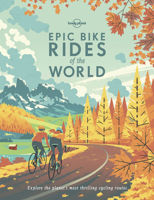 Epic Bike Rides of the World (Lonely Planet) Cover Image