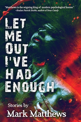 Cover for Let Me Out I've Had Enough