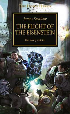 The Flight of the Eisenstein (The Horus Heresy #4) Cover Image
