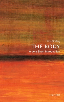 The Body: A Very Short Introduction (Very Short Introductions) Cover Image