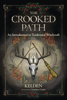 The Crooked Path: An Introduction to Traditional Witchcraft Cover Image