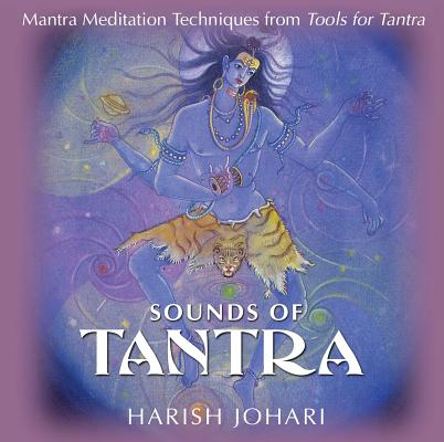 Sounds of Tantra: Mantra Meditation Techniques from Tools for Tantra Cover Image