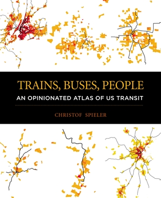 Trains, Buses, People: An Opinionated Atlas of US Transit Cover Image