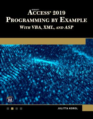 Microsoft Access 2019 Programming by Example with Vba, XML, and ASP Cover Image