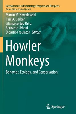 Howler Monkeys: Behavior, Ecology, and Conservation (Developments in Primatology: Progress and Prospects) Cover Image