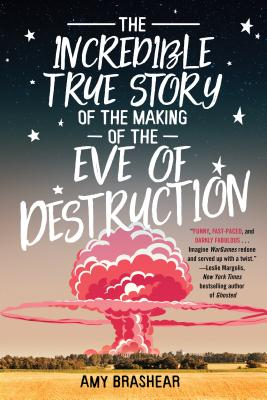 The Incredible True Story of the Making of the Eve of Destruction Cover Image