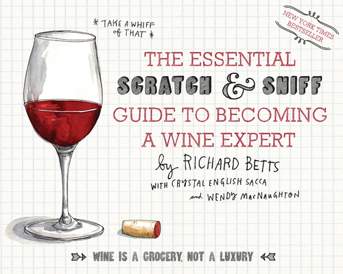The Essential Scratch & Sniff Guide to Becoming a Wine Expert: Take a Whiff of That Cover Image