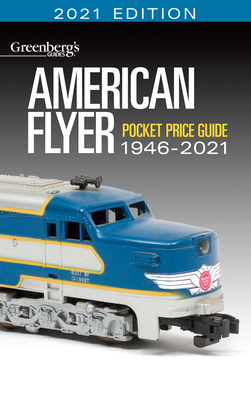 American Flyer Trains Pocket Price Guide 1946-2021 (Greenbergs Guides) Cover Image