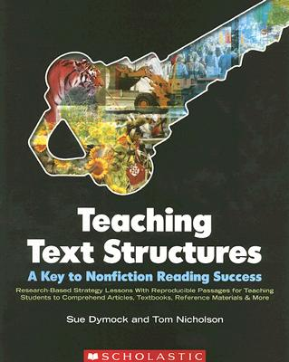 Teaching Text Structures: A Key to Nonfiction Reading Success: Research-Based Strategy Lessons with Reproducible Passages for Teaching Students to Com Cover Image