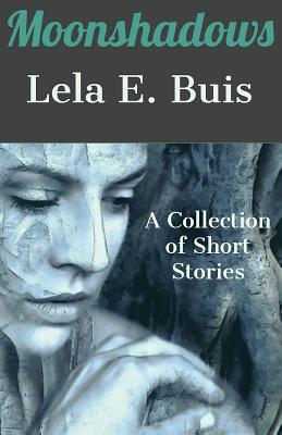 Moonshadows: A Collection of Short Stories Cover Image