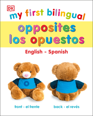 My First Bilingual Opposites / Opuestos Cover Image