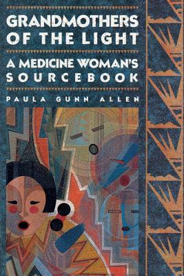 Grandmothers of The Light: A Medicine Woman's Sourcebook Cover Image
