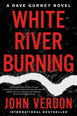 White River Burning: A Dave Gurney Novel: Book 6 Cover Image