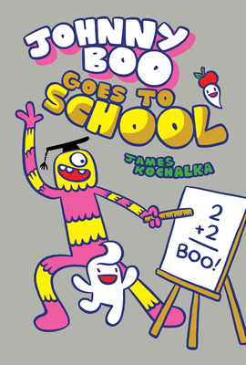 Johnny Boo Goes to School (Johnny Boo Book 13) Cover Image