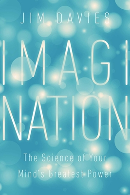 Imagination: The Science of Your Mind's Greatest Power Cover Image