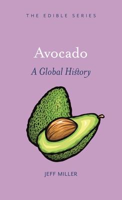 Avocado: A Global History (Edible) Cover Image
