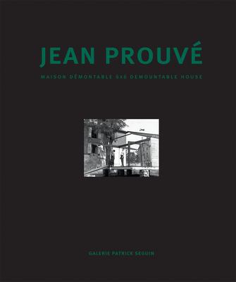 Jean Prouvé Maison Démontable 6x6 Demountable House Cover Image