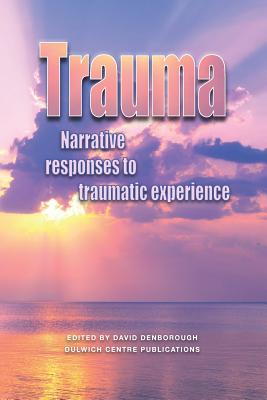 Trauma: Narrative responses to traumatic experience Cover Image