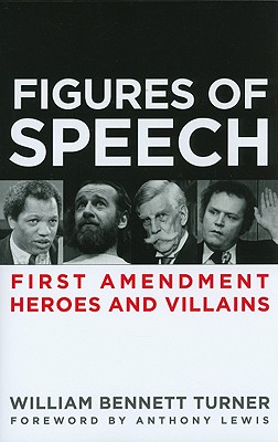 Figures of Speech: First Amendment Heroes and Villains Cover Image