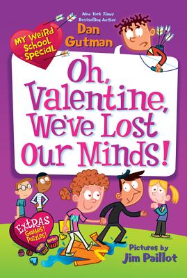 My Weird School Special: Oh, Valentine, We've Lost Our Minds! Cover Image