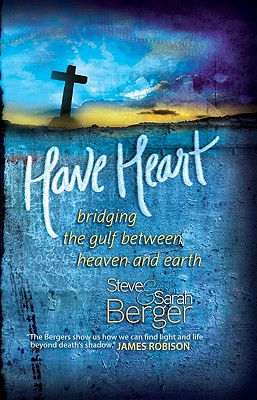 Have Heart: Bridging the Gulf Between Heaven and Earth Cover Image