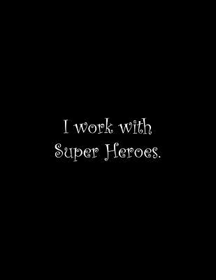 I work with Super Heroes: Line Notebook Handwriting Practice Paper Workbook Cover Image