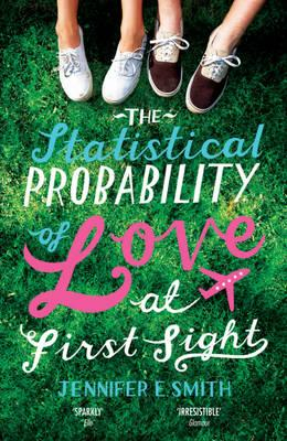 The Statistical Probability of Love at First Sight. Jennifer E. Smith Cover Image