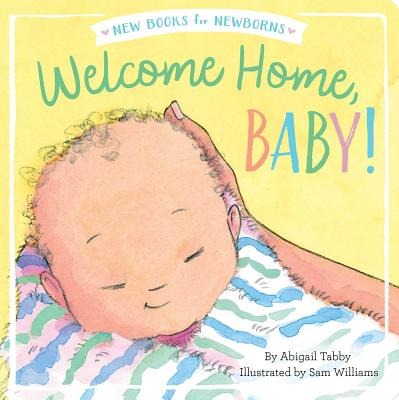 Cover for Welcome Home, Baby! (New Books for Newborns)