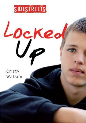 Locked Up (Lorimer SideStreets) Cover Image