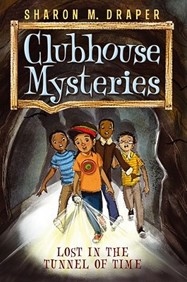 Lost in the Tunnel of Time (Clubhouse Mysteries #2) Cover Image