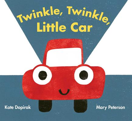 Twinkle, Twinkle, Little Car by Kate Dopirak