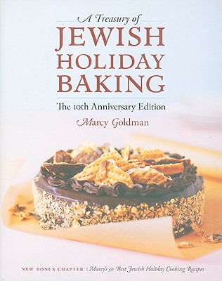 A Treasury of Jewish Holiday BakingMarcy Goldman