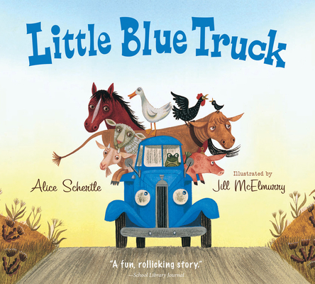 The Little Blue Truck by Alice Schertle, Jill McElmurry (Illus.)