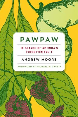 Pawpaw: In Search of America's Forgotten Fruit Cover Image