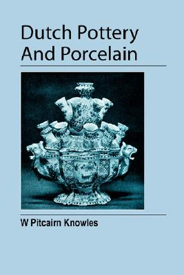 Dutch Pottery and Porcelain Cover Image